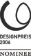 Nominated for the Design Award of the Federal Republic of Germany 2006
